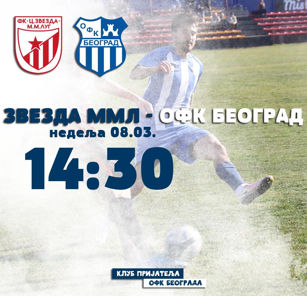 Početak prolećnog dela lige. Nedelja 08.03. Zvezda MML – OFK Beograd
